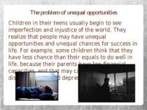 The problem of unequal opportunities Children in their teens usually begin to...