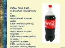 E150a,E290, E330- вважаютьсянешкідливими E331-нешкідливийвмалих дозах E...