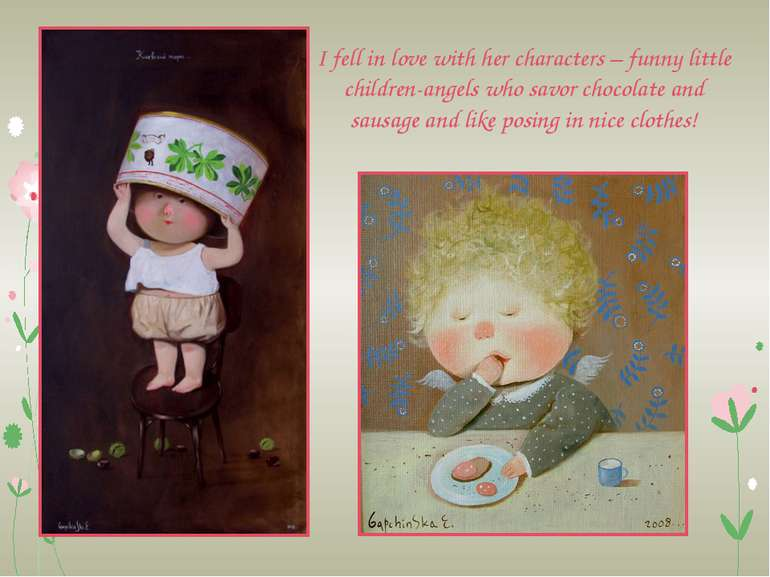 I fell in love with her characters – funny little children-angels who savor c...