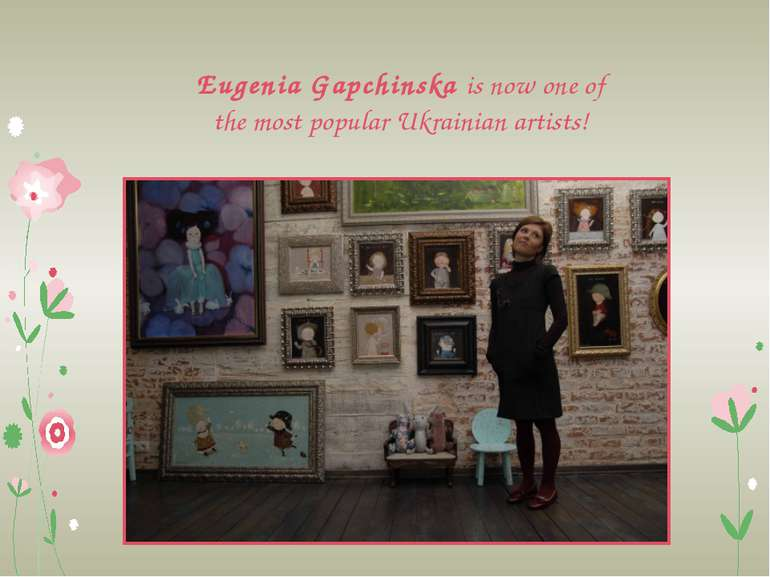 Eugenia Gapchinska is now one of the most popular Ukrainian artists!
