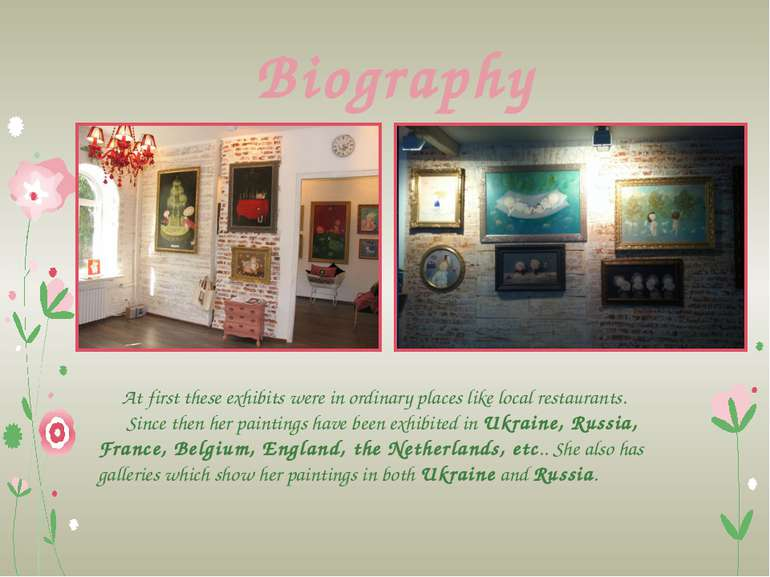 Biography At first these exhibits were in ordinary places like local restaura...