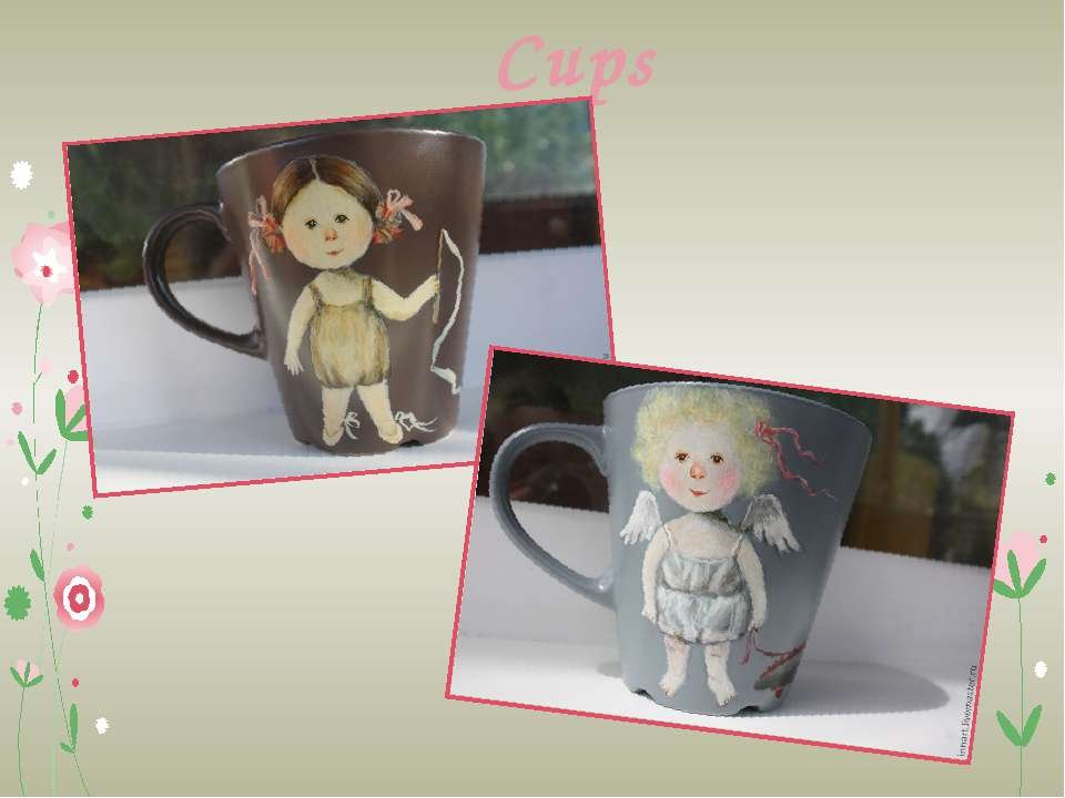 Cups
