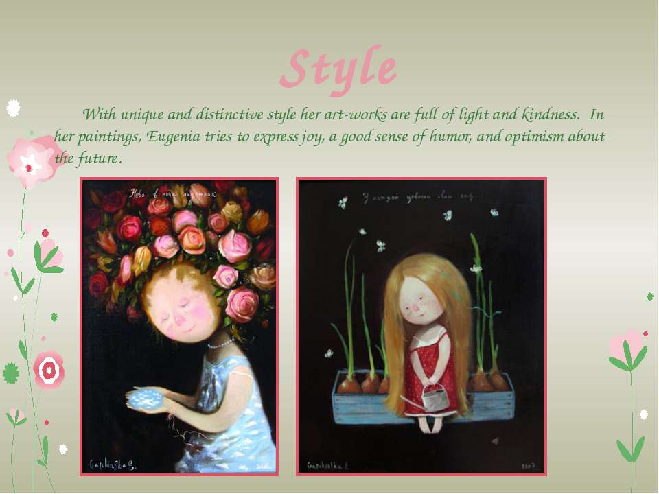 With unique and distinctive style her art-works are full of light and kindnes...