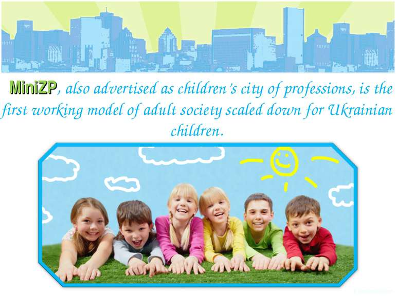 MiniZP, also advertised as children's city of professions, is the first worki...