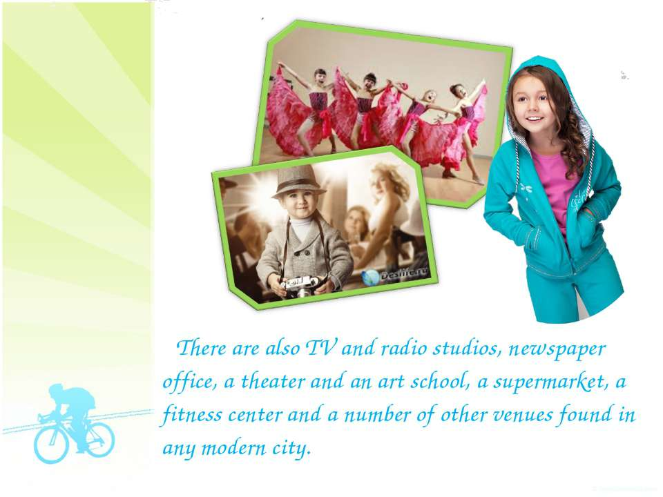 There are also TV and radio studios, newspaper office, a theater and an art s...
