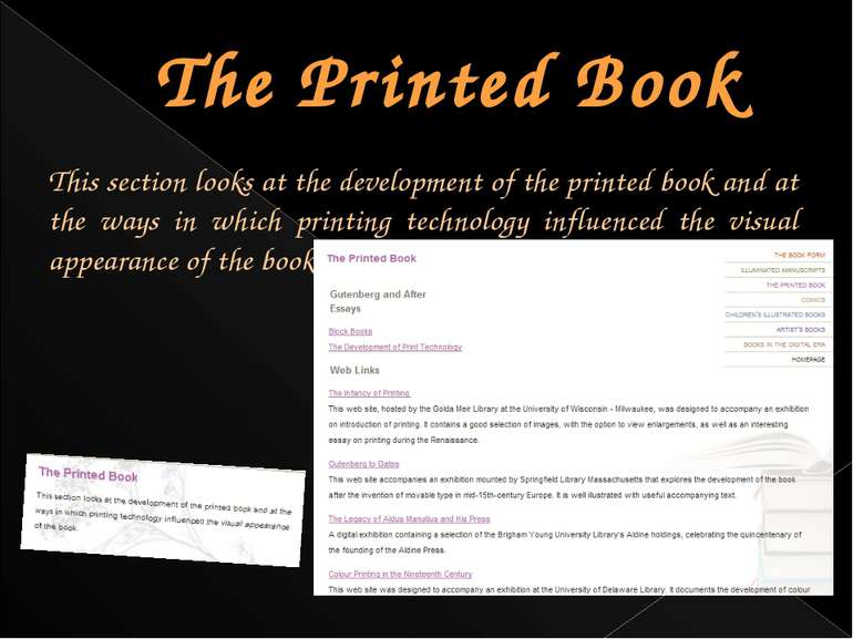The Printed Book This section looks at the development of the printed book an...