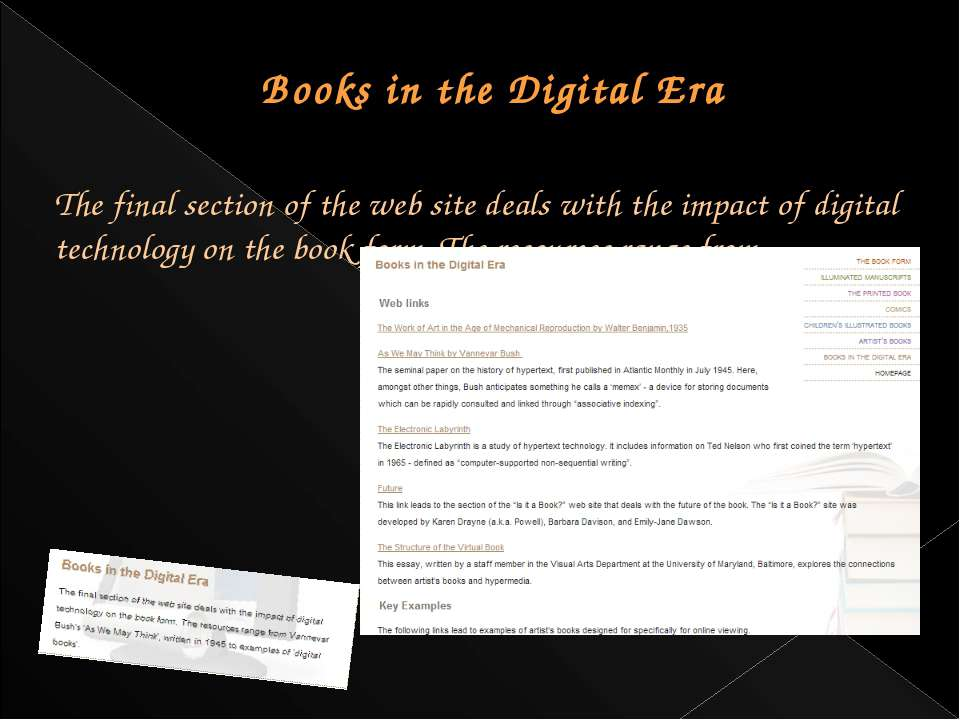 Books in the Digital Era The final section of the web site deals with the imp...