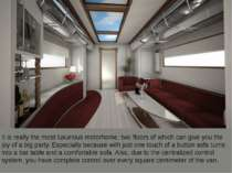 It is really the most luxurious motorhome, two floors of which can give you t...