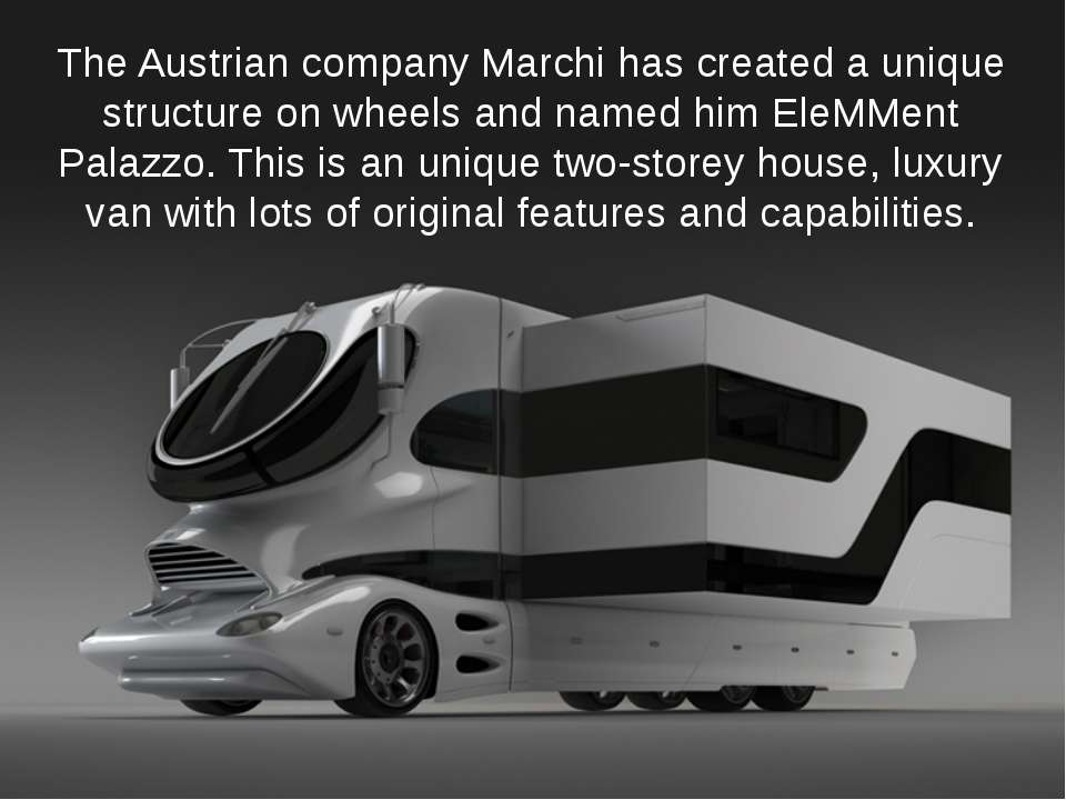 The Austrian company Marchi has created a unique structure on wheels and name...