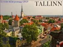 Естонія після розпаду СРСР Підготувала студентка 511 групи Олійник Аліна