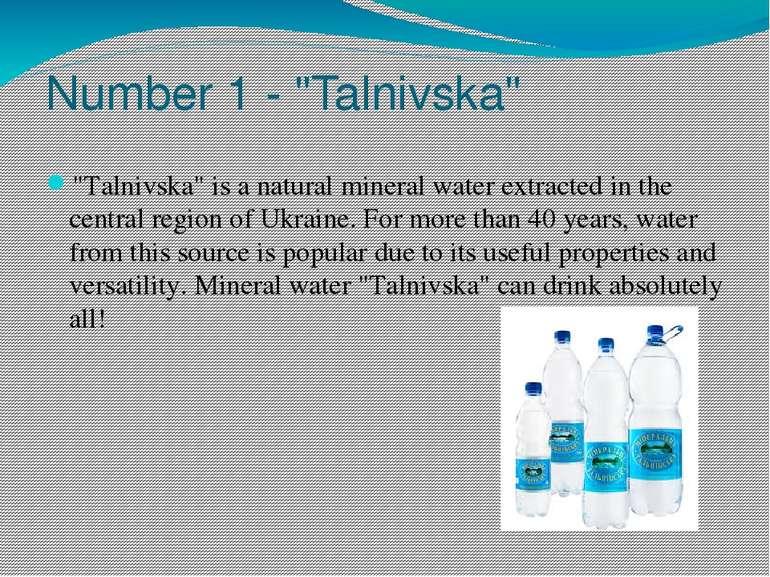 "Number 1 - ""Talnivska"" ""Talnivska"" is a natural mineral water extracted in th..."