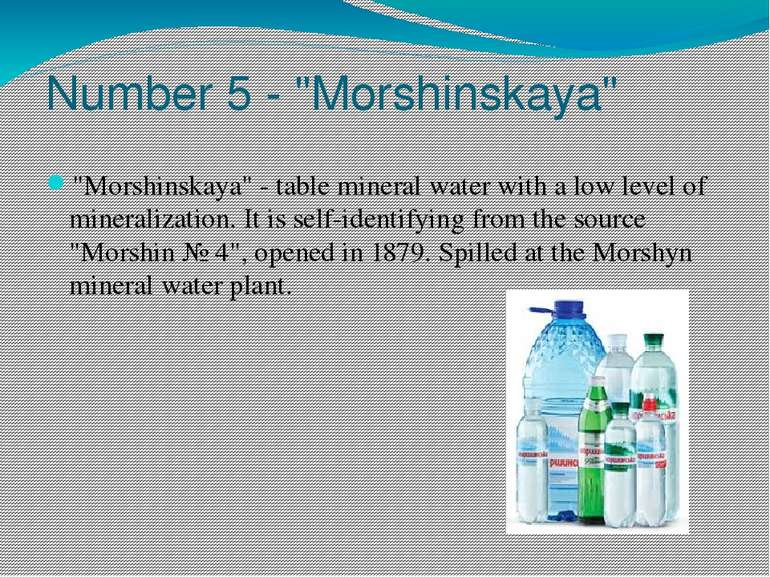"Number 5 - ""Morshinskaya"" ""Morshinskaya"" - table mineral water with a low lev..."