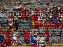 Інки. Імперія Сонця Считается, чтоИнкипришли в долину Куско, где основали с...
