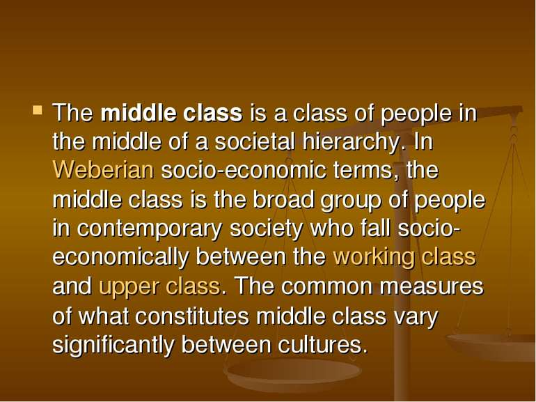The middle class is a class of people in the middle of a societal hierarchy. ...