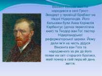 Вінсент Віллем ван Гог народився в селі Гроот-Зюндерт у провінції Брабант на ...
