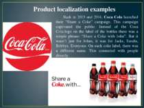 Product localization examples Back in 2013 and 2014, Coca Cola launched their...