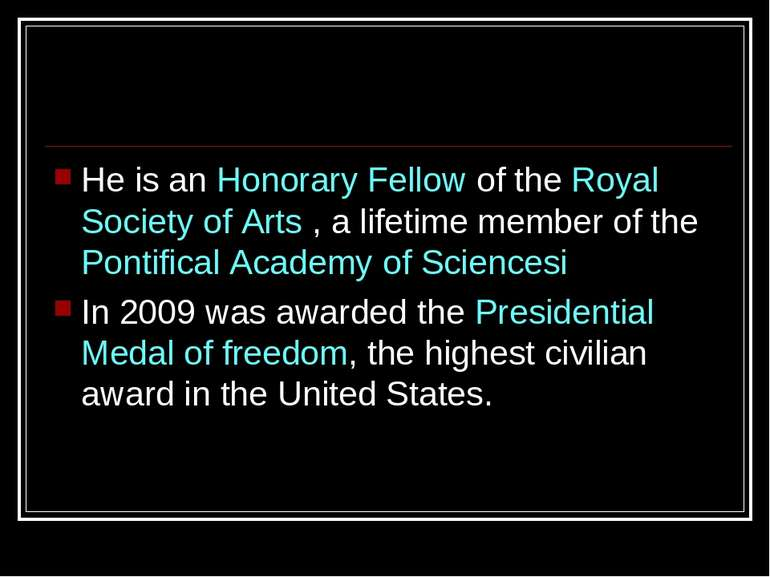 He is an Honorary Fellow of the Royal Society of Arts , a lifetime member of ...