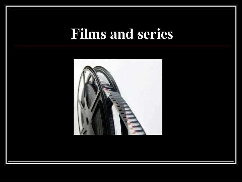 Films and series