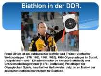 Biathlon in der DDR. Frank Ulrich ist ein ostdeutscher Biathlet und Trainer. ...