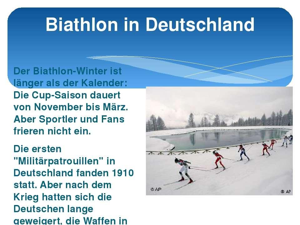 Der Biathlon-Winter ist länger als der Kalender: Die Cup-Saison dauert von No...