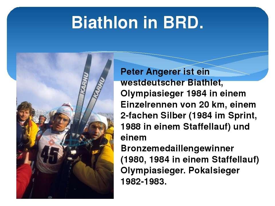 Biathlon in BRD. Peter Angerer ist ein westdeutscher Biathlet, Olympiasieger ...