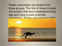 Public universities are divided into three groups. The first of these include...