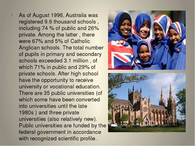 As of August 1996, Australia was registered 9.6 thousand schools , including ...