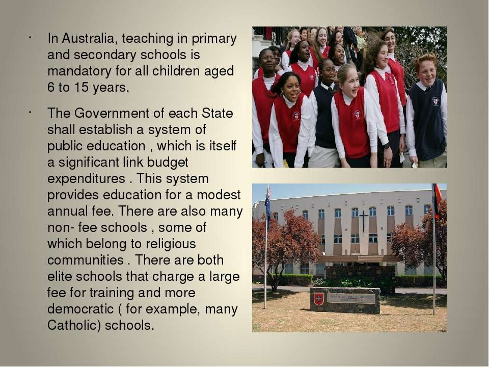 In Australia, teaching in primary and secondary schools is mandatory for all ...