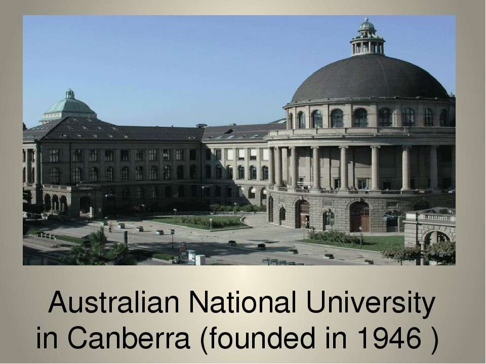Australian National University in Canberra (founded in 1946 )