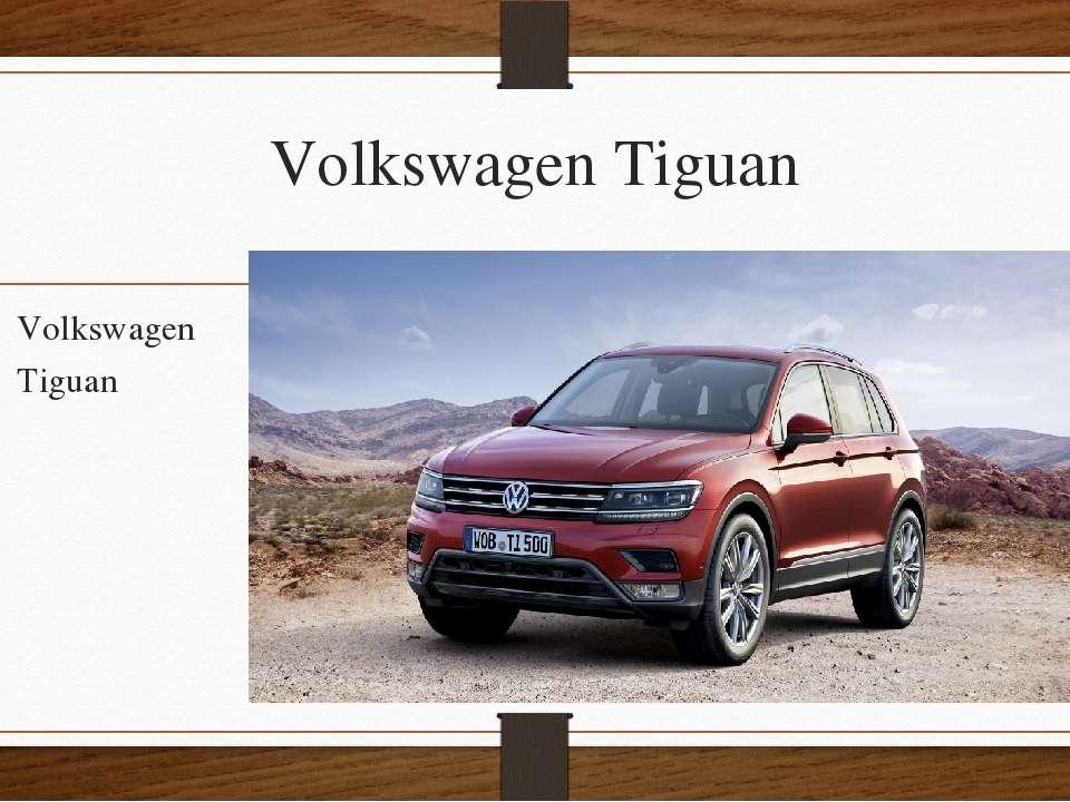 Volkswagen Tiguan Volkswagen Tiguan