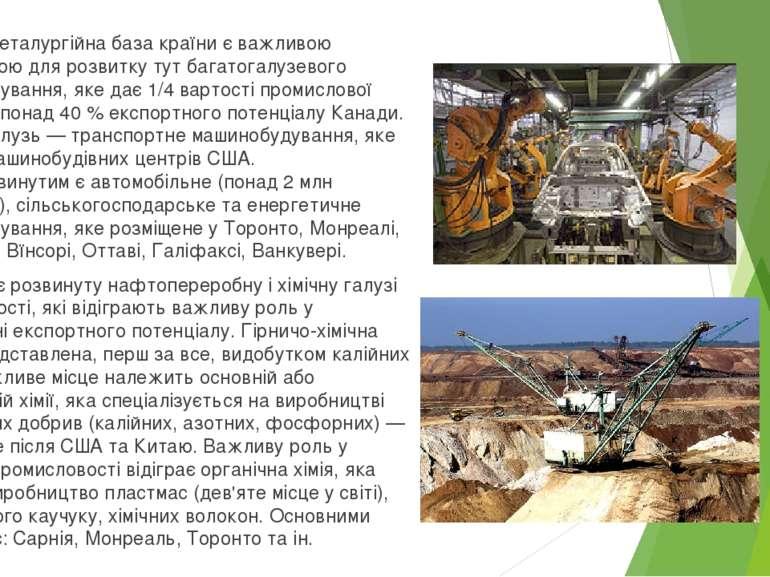 Потужна металургійна база країни є важливою передумовою для розвитку тут бага...