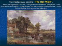 "The most popular painting "" The Hay Wain"". There is nothing artificial. You s..."