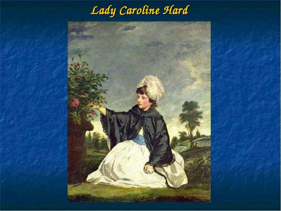 Lady Caroline Hard