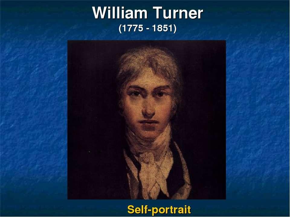 William Turner (1775 - 1851) Self-portrait