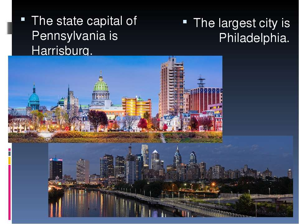 The state capital of Pennsylvania is Harrisburg. The largest city is Philadel...