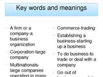 Key words and meanings A firm or a company-a business organization Corporatio...