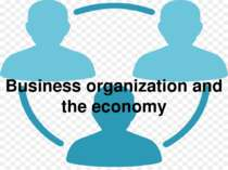 Business organization and the economy