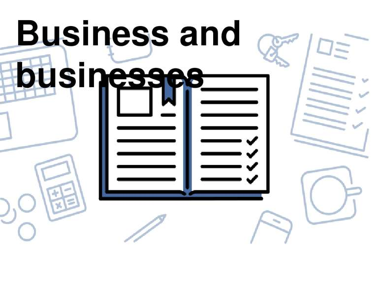 Business and businesses