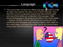 Language The country does not have one official language, although 31 of the ...