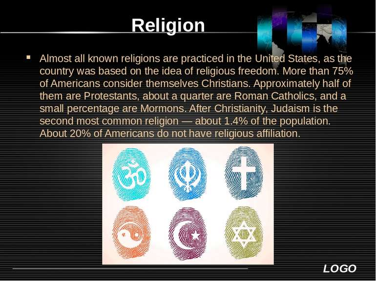 Religion Almost all known religions are practiced in the United States, as th...
