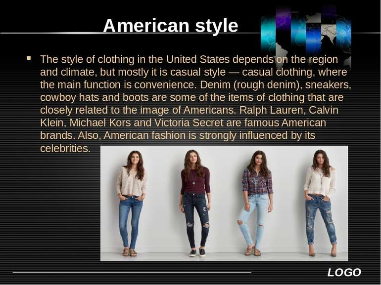 American style The style of clothing in the United States depends on the regi...