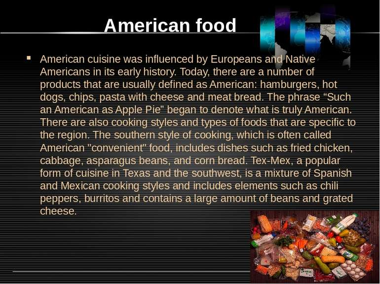 American food American cuisine was influenced by Europeans and Native America...