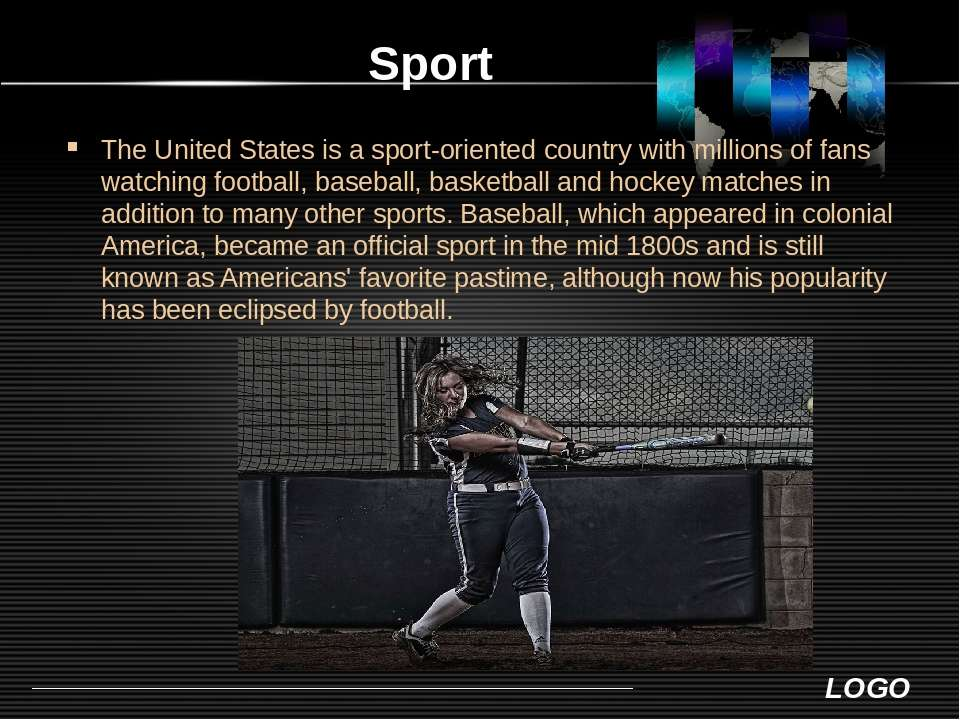 Sport The United States is a sport-oriented country with millions of fans wat...