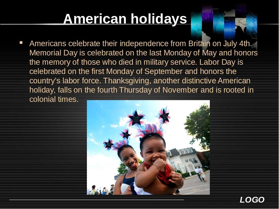 American holidays Americans celebrate their independence from Britain on July...