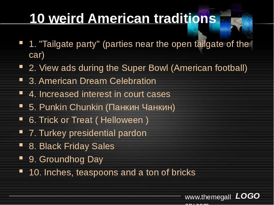 "10 weird American traditions 1. ""Tailgate party"" (parties near the open tailg..."