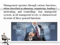Management operates through various functions, often classified as planning, ...