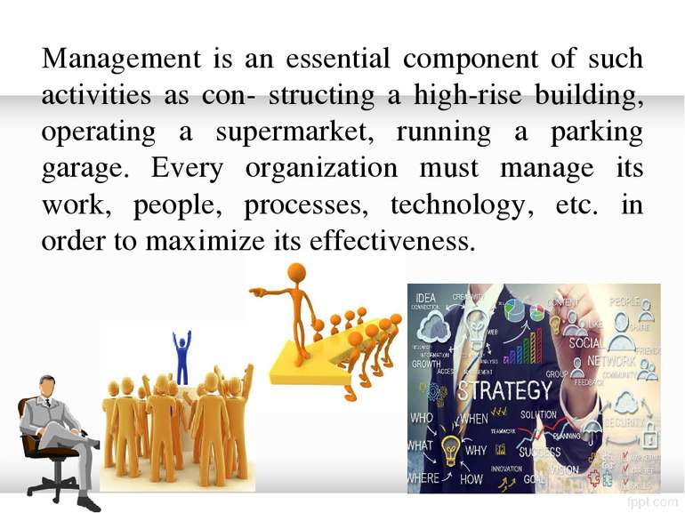 Management is an essential component of such activities as con- structing a h...