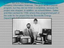 In 1971, Bill and Paul even worked for the professional company Information S...