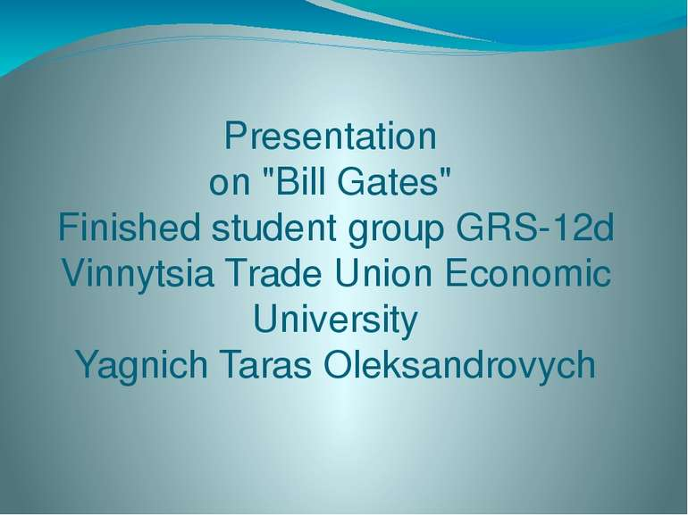 "Presentation on ""Bill Gates"" Finished student group GRS-12d Vinnytsia Trade U..."