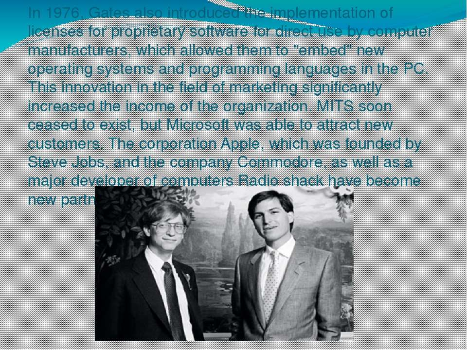 In 1976, Gates also introduced the implementation of licenses for proprietary...